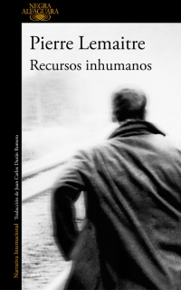 megustaleer - Recursos inhumanos - Pierre Lemaitre