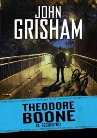 megustaleer - El secuestro (Theodore Boone 2) - John Grisham