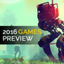 Most Anticipated Video Games Of 2016 Part 2 New