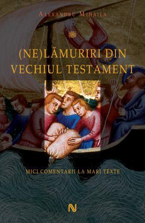 (Ne)Lamuriri din Vechiul Testament
