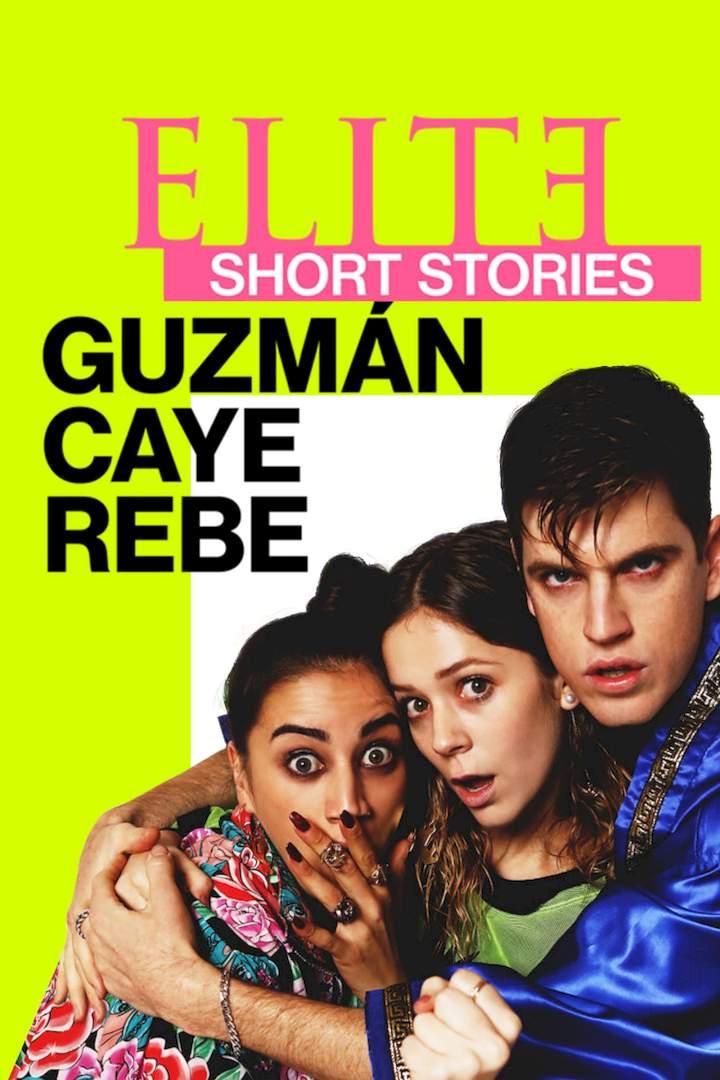 Elite Short Stories: Guzmán Caye Rebe Season 1 Episode 3