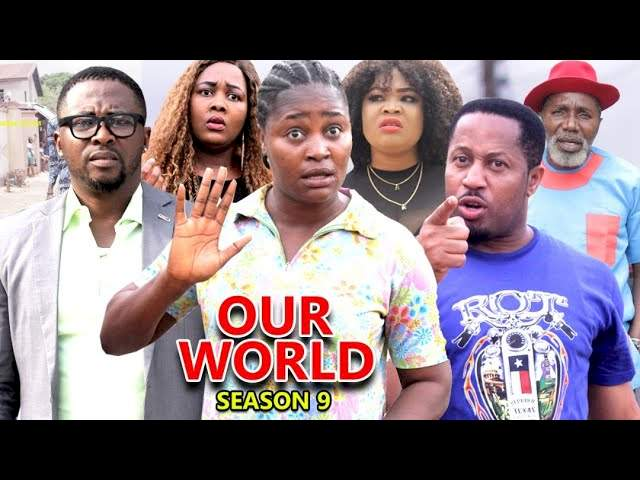 Nollywood Movie: Our World (2021) (Part 9 & 10)
