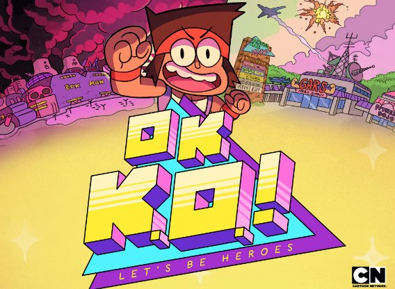 OK KO Lets Be Heroes TV Show Air Dates  Track