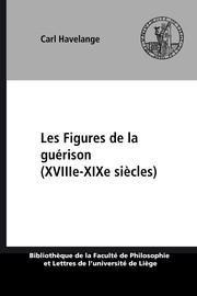 Pres De Liege 3 Lettres : liege, lettres, Figures, Guérison, (XVIIIe-XIXe, Siècles), Bibliographie, Sélective, Presses, Universitaires, Liège