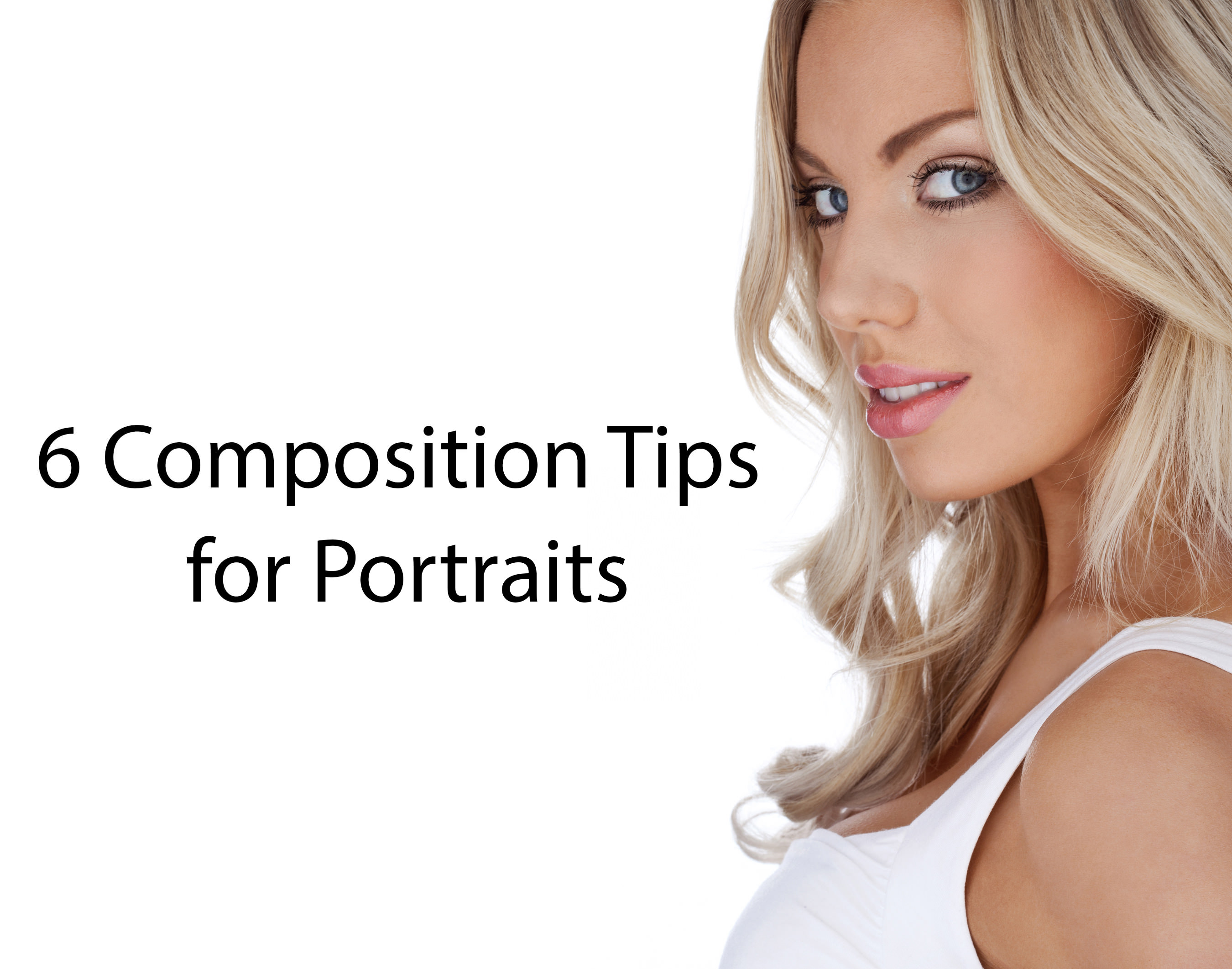 6 Composition Tips for Portraits