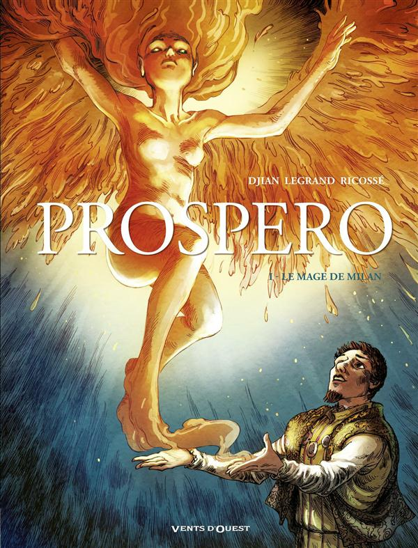 Prospero T1 : Le Mage de Milan (0), bd chez Vents d'Ouest de Djian, Legrand, Ricossé, Bell