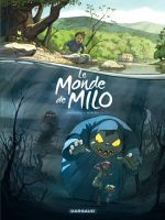 Le Monde de Milo T1, bd chez Dargaud de Marazano, Ferreira
