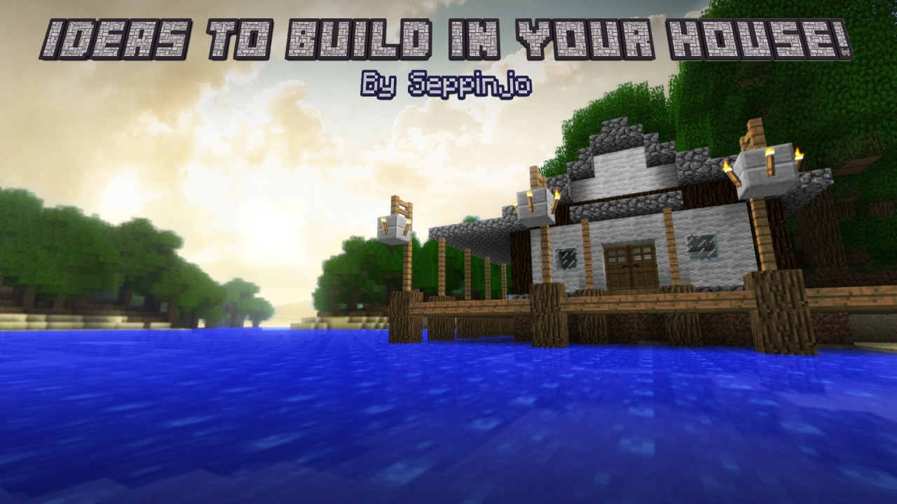 Ideas To Build In Your House Minecraft Blog