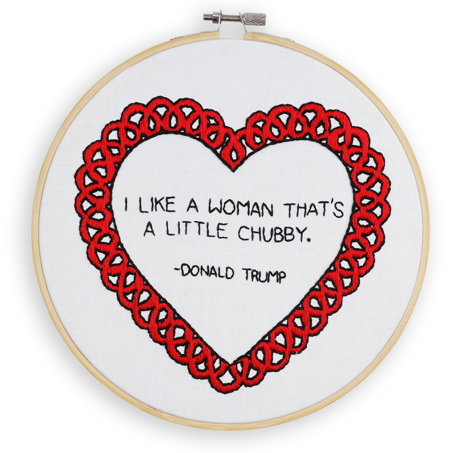 """An embroidered heart that reads """"I like a woman that's a little chubby,"""" a quote from Donald Trump."""