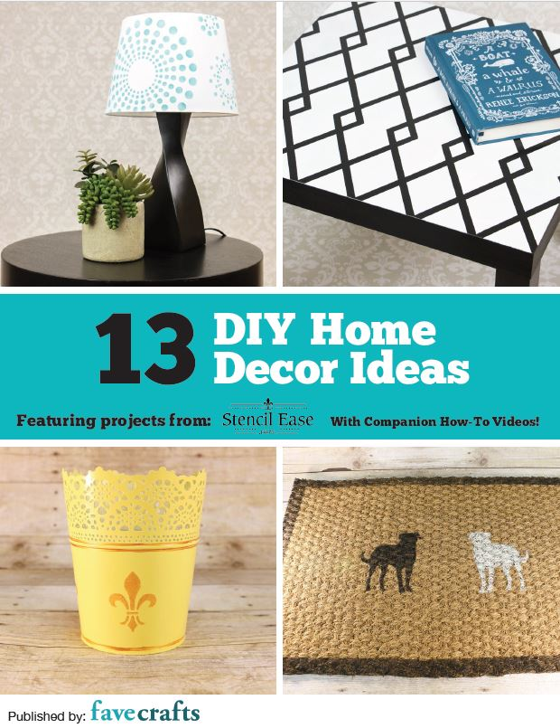 "13 DIY Home Decor Ideas"" Free EBook From Stencil Ease FaveCrafts Com"