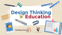 Design Thinking in Education | HGSE Teaching and Learning Lab