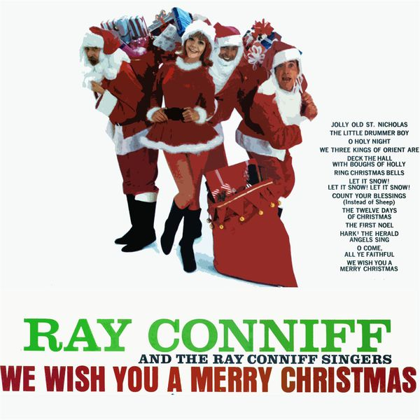 We Wish You A Merry Christmas Ray Conniff Download And Listen To The Album