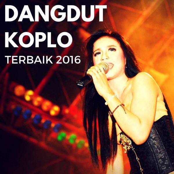 Terbaik 2016  Dangdut Koplo  Download And Listen To The