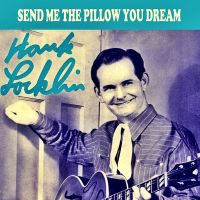 Send Me the Pillow You Dream On | Hank Locklin  Download ...