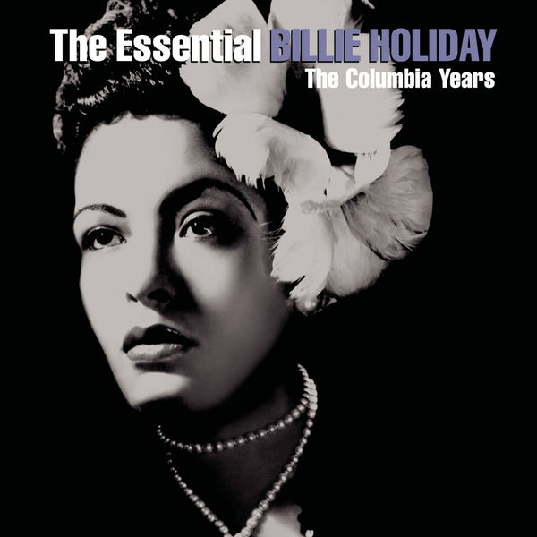 The Essential Billie Holiday The Columbia Years Billie
