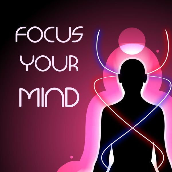 Focus Your Mind - Brain Training New Age Music. Ambient Zen Sounds for Deep Concentration | Focus 100 – Download and listen to the album