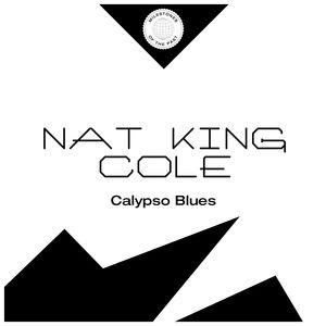 Calypso Blues | Nat King Cole