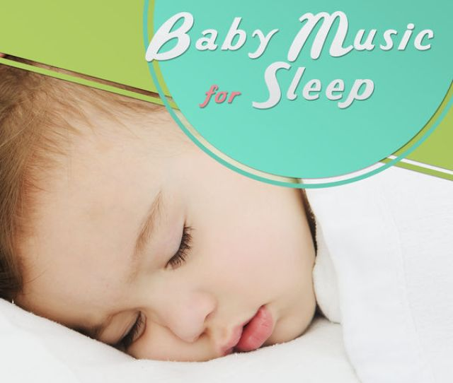 Bedtime Baby Baby Music For Sleep Soothing Music For Relaxation Bedtime Restful Sleep