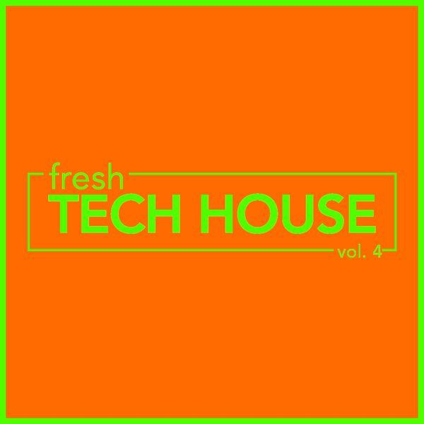 Fresh Tech House, Vol 4  Various Artists Télécharger
