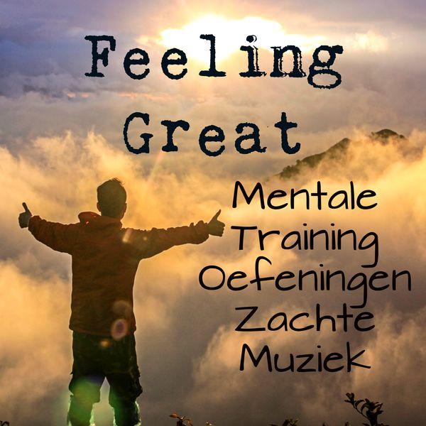 Feeling Great - Mentale Training Oefeningen Zachte Muziek met Instrumentale New Age Meditatieve Geluiden | Calming Piano Music & Soothing Music ...