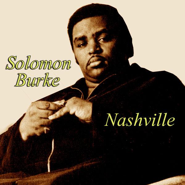 Album Nashville, Solomon Burke | Qobuz: download and streaming in high quality