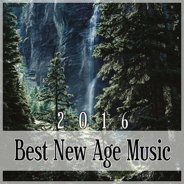 Album Best New Age Music 2016 – Relaxing Sounds of Nature. Feel Like on the Beach & Listen Ocean Waves. Calm Music to Help You Relax After Heavy ...