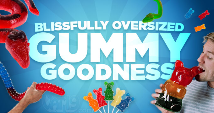 Delicious over-sized and giant gummy candies.