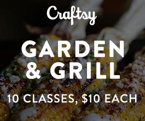 Garden & Grill Classes For $10 Each! We've rounded up our most-loved gardening and grilling classes and put them all on sale at Craftsy.com through 5/25/18.