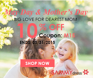 May Day and Mother's Day Sales! 10% OFF for all @sammydress.com with Coupon: M15. (Ends: 05/31/2015)