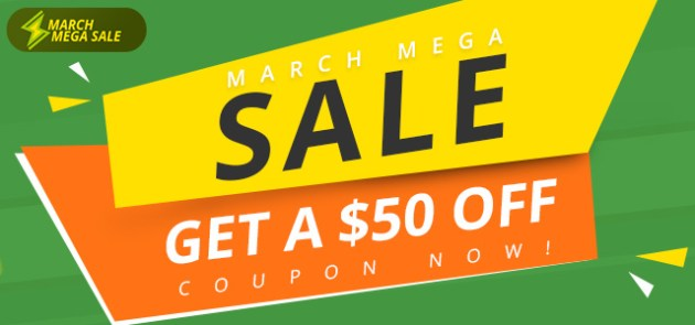 March Mega Sale - Get A $50 Off Coupon Now!