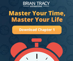 Master Your Time, Master Your Life - Discover the breakthrough system to get more results, faster, in every area of your life at BrianTracy.com. Get the FREE First Chapter - Download Now!