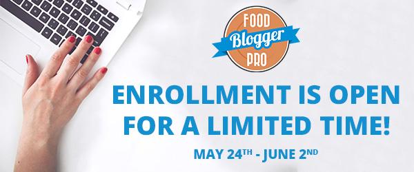 Food Blogger Pro Spring Enrollment 2016