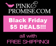 Black Friday $5 Deals at pinkEpromise.com  50% off the ENTIRE Pink E Promise Site!