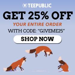 TeePublic is Having a Sale!!