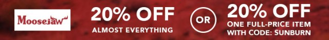 Get 20% off top brands at Moosejaw. If you find something full price, use code SUNBURN to get 20% off that, too. Some exclusions apply. Ends 5/30/16, so hop to. Sorry to be so mean about everything.