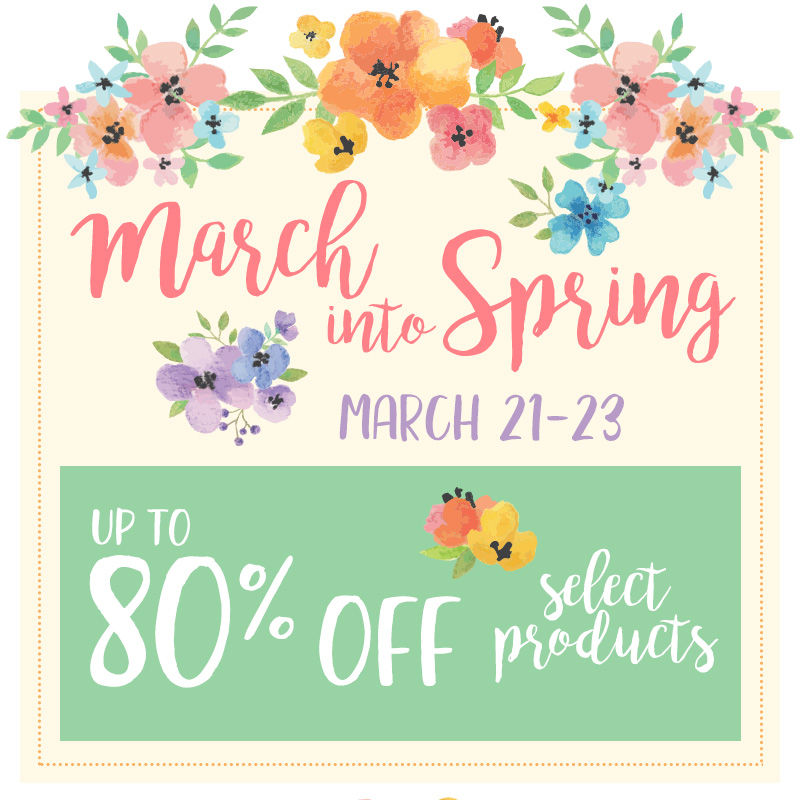 March Into Spring- Up to 80% off Select Products