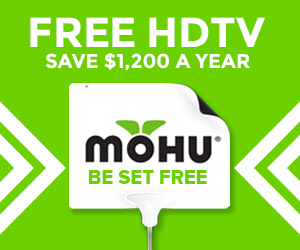 Be set FREE with FREE HDTV - Save $1,200 per year! Click to buy a Mohu antenna!