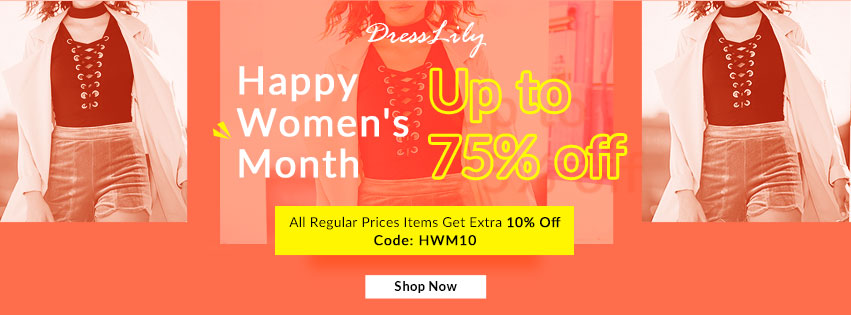 Happy Women's Month Up To 75% OFF, All Regular Price Items Get Extra 10% OFF