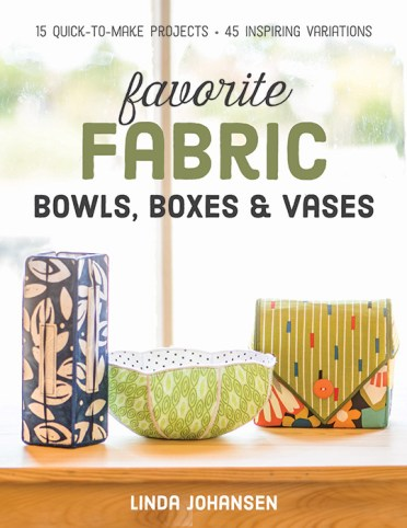 Favorite Fabric Bowls, Boxes & Vases