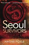 Naomi Foyle Seoul Survivors