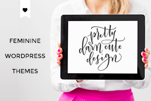 Beautiful feminine WordPress themes to pimp your site!