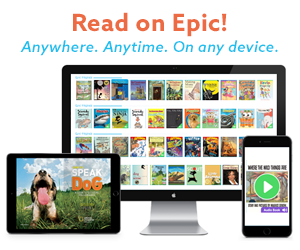 Read on Epic! Anywhere. Anytime. On any device.