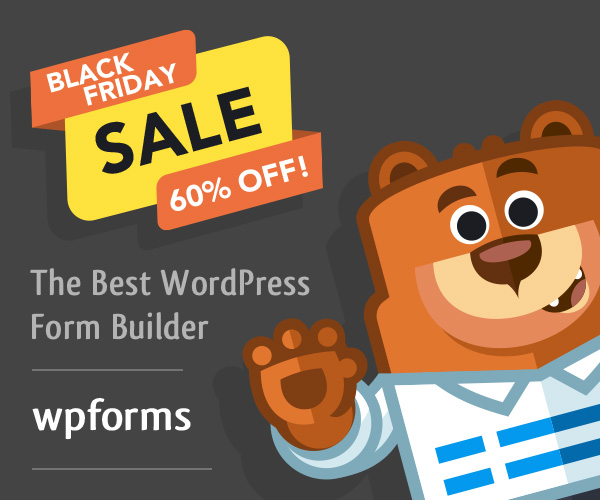 WPForms Black Friday Discount Sale 2019: 60% Off 🔥🔥 2