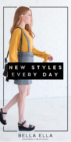 New Style Every Day Bella Ella Boutique