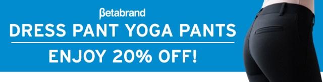 Dress Pant Yoga Pants Enjoy 20% Off!