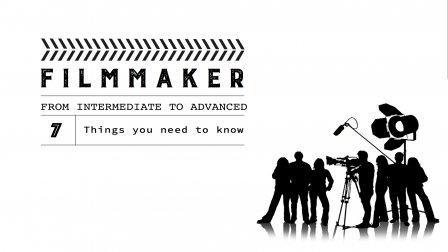 From Beginner to Intermediate Filmmaker: 5 Things You Need