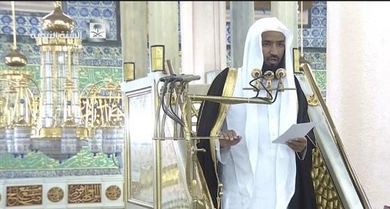 خطيب المسجد النبوي يطالب الأمة الإسلامية بالصبر علي امتحان المحن