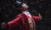 5 أسباب تجعل The Greatest Showman ملحمة فنية يجب مشاهدتها
