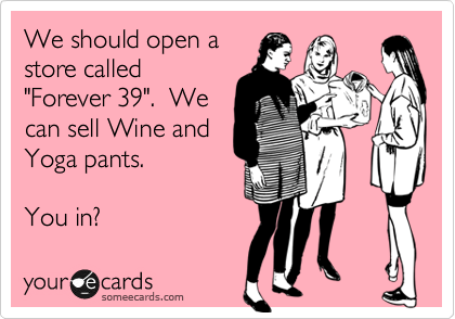 someecards.com - We should open a store called