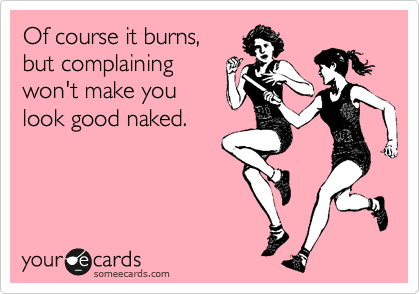 someecards, of course it burns, exercising, fitness